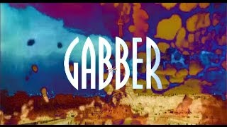 GABBER - A Journey 1993 to 2013
