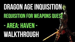 Dragon Age Inquisition Walkthrough Requisition For Weapons Quest (Haven) Gameplay Let