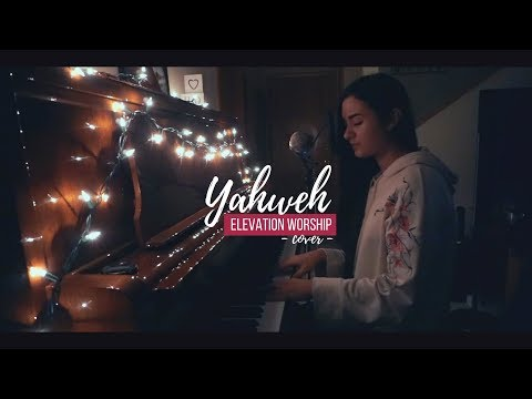YAHWEH // Elevation Worship (cover)