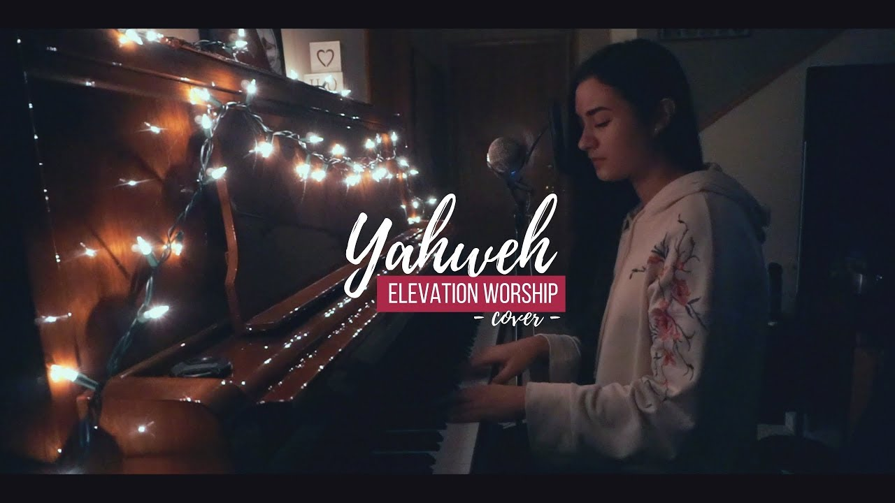 YAHWEH // Elevation Worship (cover)