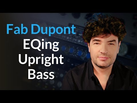 EQing Upright Bass With Fab Dupont