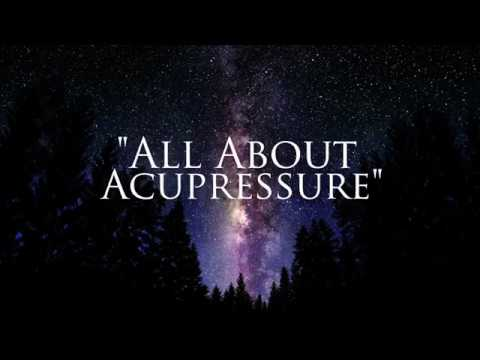 All About Acupressure
