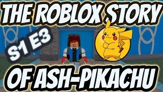 The ROBLOX Pokemon Story of Ash-Pikachu S1 E3 ROBLOX Series