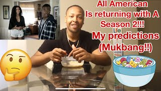 ALL AMERICAN IS RETURNING SEASON 2!! MY PREDICTIONS (MUKBANG)