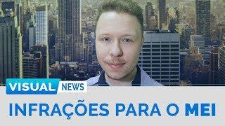 3 DICAS DE INFRAÇÕES QUE O MEI NÃO PODE COMETER | Visual News