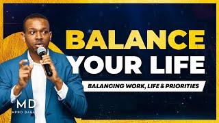 Balance - Work, Life & Priorities.