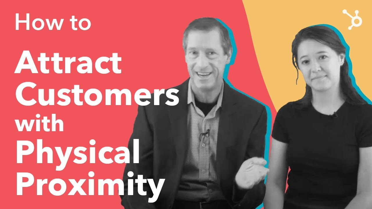 How to Attract Customers with Physical Proximity
