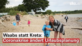 Waabs statt Kreta: Urlaub in Corona-Zeiten