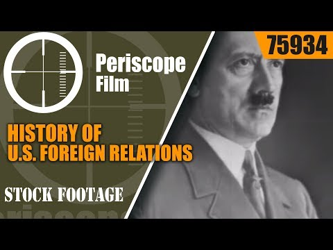 HISTORY OF U.S. FOREIGN RELATIONS PART 3   WORLD WAR I to WORLD WAR II   75934
