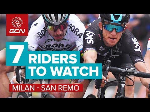 7 Riders To Watch At Milan-Sanremo 2018