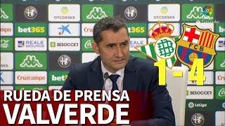 Betis 1  Barcelona 4 | Rueda de prensa de Ernesto Valverde |  Diario AS