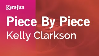 Karaoke Piece By Piece - Kelly Clarkson *