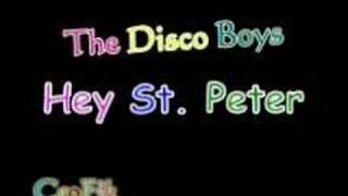 The Disco Boys - Hey St. Peter