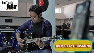 Hum Gaaye Hosanna | John Thapa guitar Tutorial | Christian Devotional Song