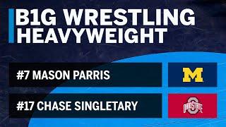 HWT: #7 Mason Parris (Michigan) vs. #17 Chase Singletary (Ohio State) | 2019 B1G Wrestling
