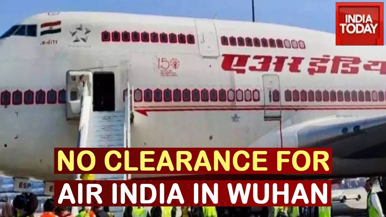 China Delays Clearance For Air India Flight To Land In Wuhan To Evacuate Indians