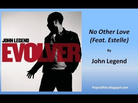 John Legend - No Other Love (Feat. Estelle) (Lyrics)