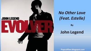 John Legend - No Other Love (Feat. Estelle) (Lyrics)