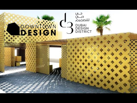 DUBAI DESIGN DISTRICT d3 | Downtown Design | Design Week | 2019