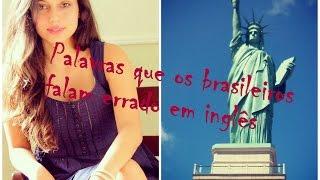 Palavras que os brasileiros falam errado em inglês