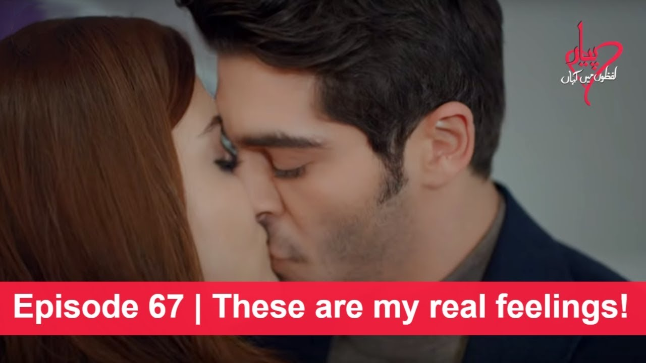 Pyaar Lafzon Mein Kahan Episode 67 | These are my real feelings!