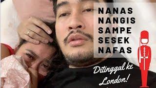 NANAS NANGIS SAMPE SESEK NAFAS, DITINGGAL KE LONDON !