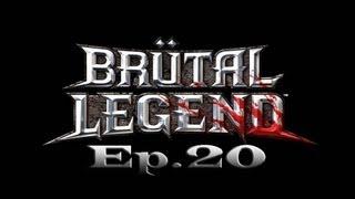 Brutal Legend Ep.20  Strangely erotic.