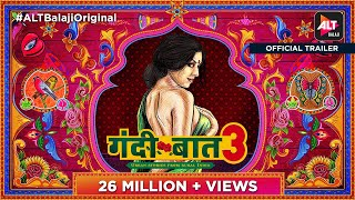 Gandii Baat 3 | Official Trailer | ALTBalaji