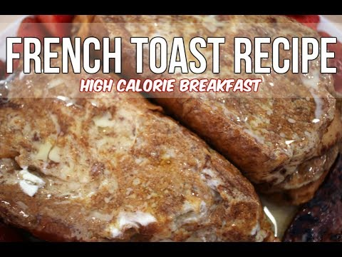 French Toast Recipe - High Calorie Breakfast