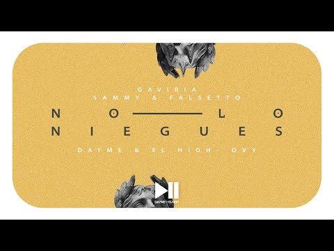 No Lo Niegues - Gaviria Ft. Sammy & Falsetto (Lyric Video)