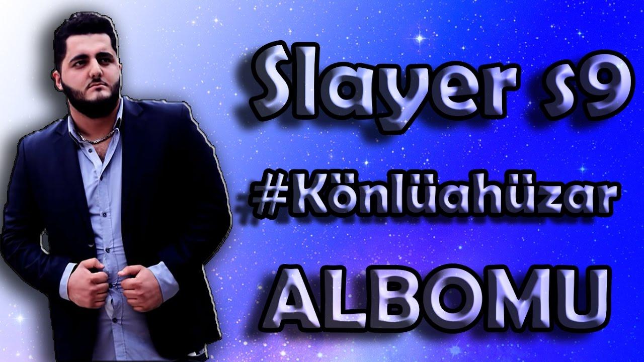 Slayer S9 - #könlüahüzar [ALL]