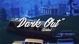Darkout|Fortnite Montage|Global Dan-AzN