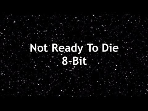 Not Ready To Die 8-Bit Version