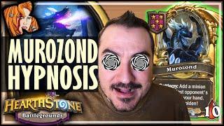 HYPNOTIZED BY MUROZOND?! - Hearthstone Battlegrounds