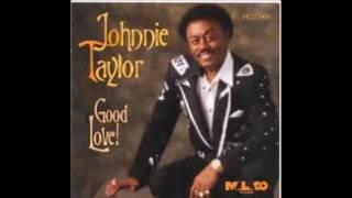 Good Love - Johnnie Taylor