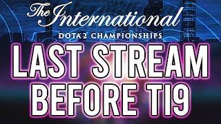 Last Stream Before TI9 | Dota 2 Immortal Live Stream