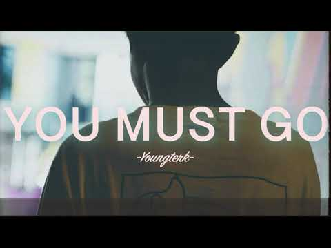 YOU MUST GO  -  Youngterk