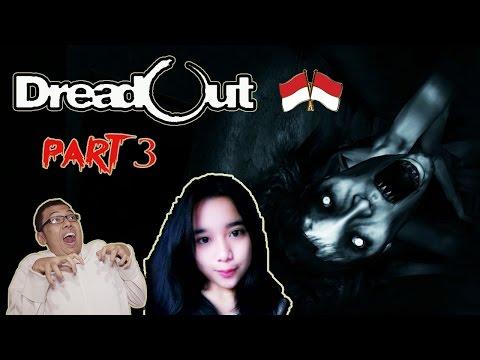 Main DreadOut NGAKAK ABIS!! (PART 3) - MAIN BARENG CEWEK DI KEJAR ...