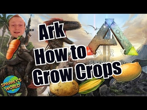 Ark Survival evolved - How to grow crops