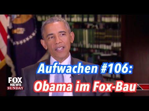 Obama bei Fox News, Umfrage-Bullshit & Regierungsbericht aus Berlin - Aufwachen #106