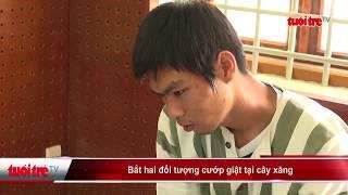 Bắt hai đối tượng cướp giật tại cây xăng  | Truyền Hình - Báo Tuổi Trẻ