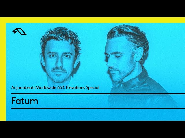 Anjunabeats Worldwide 663 Elevations Special with Fatum