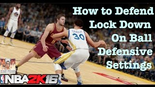 nba 2k16 tips how to defend lockdown defense with defensive settings nba 2k16 review tutorial 3
