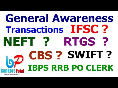Banking awareness Transactions (NEFT RTGS CBS IFSC SWIFT ) For IBPS Po Clerk RRB 2017