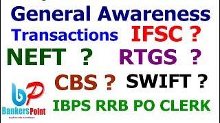 Banking awareness Transactions (NEFT RTGS CBS IFSC SWIFT ) For IBPS Po Clerk RRB 2017