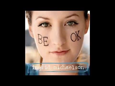 Ingrid Michaelson - Oh What A Day