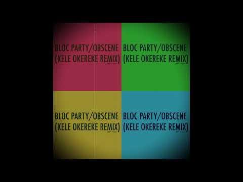 Bloc Party - Obscene (Kele Okereke Remix) mp3