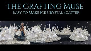 Making Ice Crystal Scatter Terrain for Your Tabletop Games
