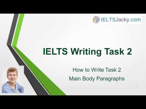 IELTS Writing Task 2 - How To Write Task 2 Main Body Paragraphs