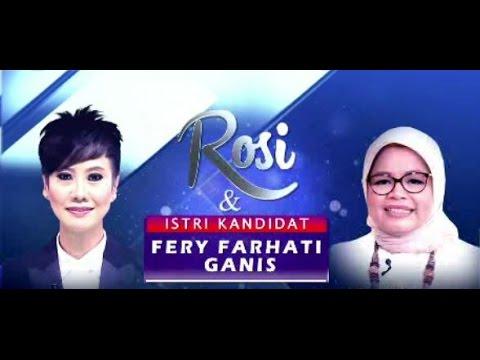 Rosi & Istri Kandidat - Fery Farhati Ganis